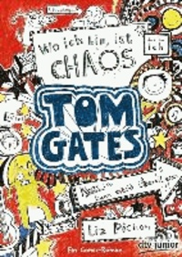 Tom Gates 01. Wo ich bin, ist Chaos - Ein Comic-Roman.