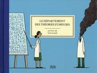 Tom Gauld - Le département des théories fumeuses.