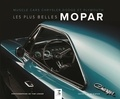 Tom Glatch et Tom Loeser - Les plus belles Mopar - Muscle cars Chrysler, Dodge et Plymouth.