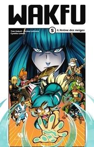 Tom Gobart et Jérôme Lefévère - Wakfu Manga - Tome 5 - L'Arène des neiges.
