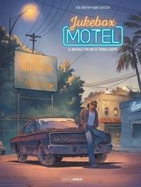 Tom Graffin et Marie Duvoisin - Jukebox Motel Tome 1 : La mauvaise fortune de Thomas Shaper.
