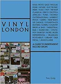 Tom Greig - Vinyl London - An independant record shop guide.