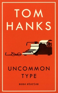 Tom Hanks - Uncommon Type - Some Stories.