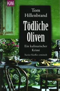 Tom Hillenbrand - Tödliche Oliven.
