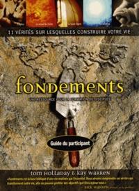 Tom Holladay et Kay Warren - Fondements - Une ressource pour la formation de disciples. Guide du participant..