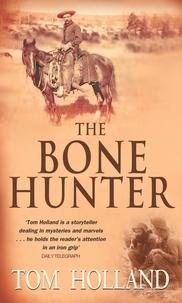 Tom Holland - The Bone Hunter.