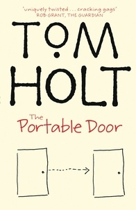Tom Holt - The Portable Door - J.W. Wells & Co. Book 1.
