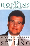 Tom Hopkins - How to Master the Art of Selling.