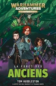 Tom Huddleston - Les 8 royaumes mortels Tome 3 : La forêt des anciens.