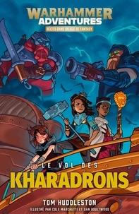 Tom Huddleston - Les 8 royaumes mortels Tome 4 : Le vol des Kharadrons.