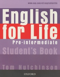 Tom Hutchinson - English for Life - Pre-intermediate Student's Book.
