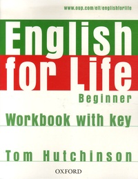 Tom Hutchinson - English for Life - Workbook with key Beginner.