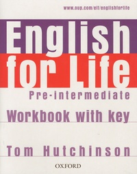 Tom Hutchinson - English for life - Pre-intermediate Workbook with key.
