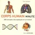 Tom Jackson - Corps humain minute - 200 concepts clés expliqués en un instant.