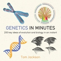Tom Jackson - Genetics in Minutes.