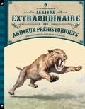 Tom Jackson et Val Walerczuk - Le livre extraordinaire des animaux préhistoriques.