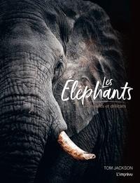 Tom Jackson - Les éléphants - Puissants et délicats.