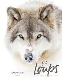 Tom Jackson - Les loups - Sauvages et fascinants.