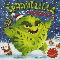 Tom Jamieson et Mike Byrne - Sproutzilla vs. Christmas.
