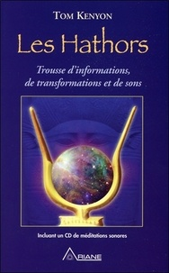 Tom Kenyon - Les Hathors - Trousse d'informations, de transformations et de sons.
