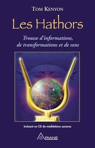 Tom Kenyon et Judi Sion - Les Hathors - Trousse d'informations, de transformations et de sons.