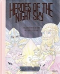 Tom Kindley - Heroes of the night sky the greek myths behind the constellations.