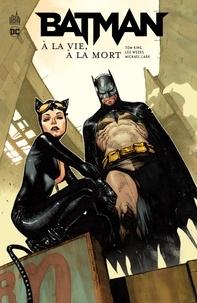 Tom King et Lee Weeks - Batman  : A la vie, à la mort.