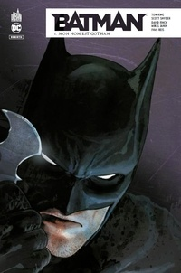 Tom King et Scott Snyder - Batman Rebirth Tome 1 : Mon nom est Gotham.