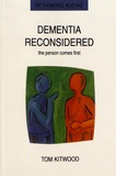 Tom Kitwood - Dementia Reconsidered - The Person Comes First.