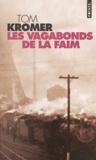 Tom Kromer - Les vagabonds de la faim.