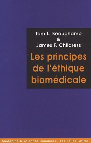 Tom L. Beauchamp et James F. Childress - Les principes de l'éthique biomédicale.
