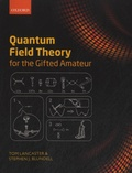 Tom Lancaster - Quantum Fields Theory for the Gifted Amateur.