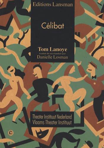 Tom Lanoye - Célibat.