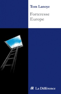 Tom Lanoye - Forteresse Europe.