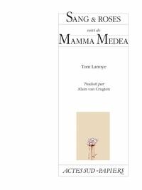 Tom Lanoye - Sang & roses - Suivi de Mamma Medea.