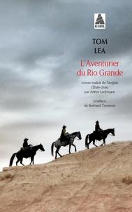 Tom Lea - L'Aventurier du Rio Grande.