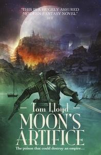 Tom Lloyd - Moon's Artifice.