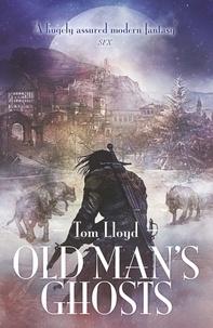 Tom Lloyd - Old Man's Ghosts.