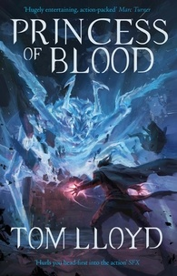 Tom Lloyd - Princess of Blood - Book Two of The God Fragments.