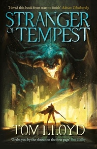 Tom Lloyd - Stranger of Tempest - Book One of The God Fragments.