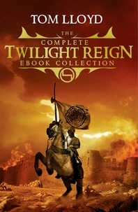 Tom Lloyd - The Complete Twilight Reign Collection.