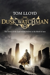 Tom Lloyd - The Dusk Watchman - Book Five of The Twilight Reign.