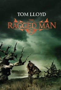 Tom Lloyd - The Ragged Man - Book Four of The Twilight Reign.