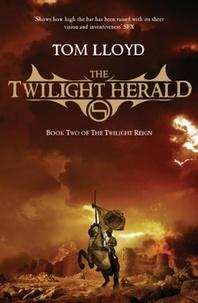 Tom Lloyd - The Twilight Herald - Book 2 of the Twilight Reign.