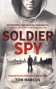 Tom Marcus - Soldier Spy.
