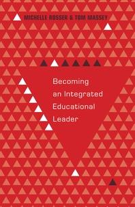 Tom Massey et Michelle Rosser - Becoming an Integrated Educational Leader.
