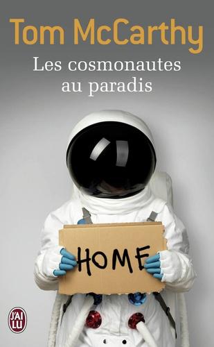 Tom McCarthy - Les cosmonautes au paradis.