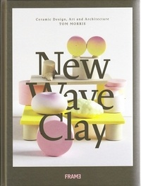 Tom Morris - New wave clay.