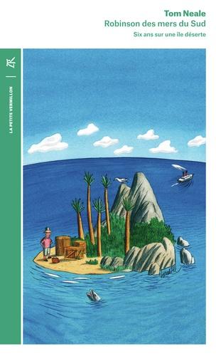 Robinson des mers du Sud. Six ans sur une île déserte