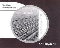 Tom Nisse et Antoine Wauters - Antioxydant.
